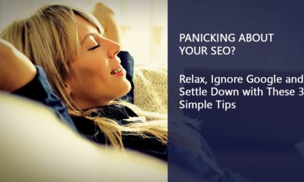 Panicking About Your Seo? Relax, Ignore Google and Settle Down with These 3 Simple Tips
