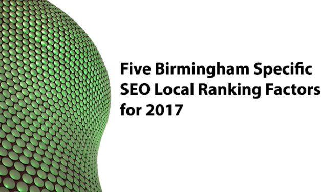 Five Birmingham Specific SEO Local Ranking Factors for 2017