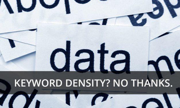 Think Keyword Density Affects SEO? Think Again…