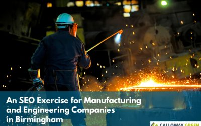 An SEO Exercise for Manufacturing and Engineering Companies in Birmingham