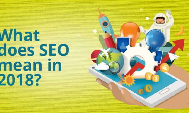 What does SEO mean in 2018?