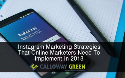 Instagram Marketing Strategies That Online Marketers Need To Implement In 2018