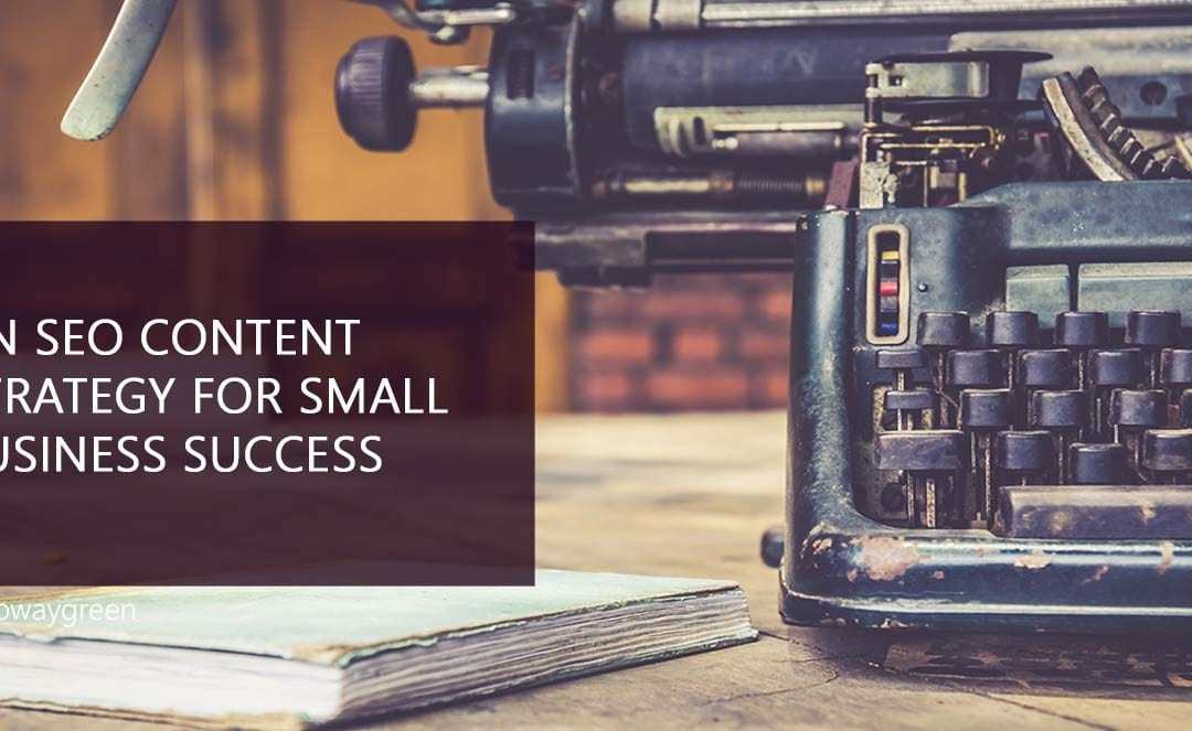 An SEO Content Strategy for Small Business Success